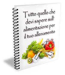 """Ebook """"Tutto quello che devi sapere sull'alimentazione (per il tuo allenamento)"""""""
